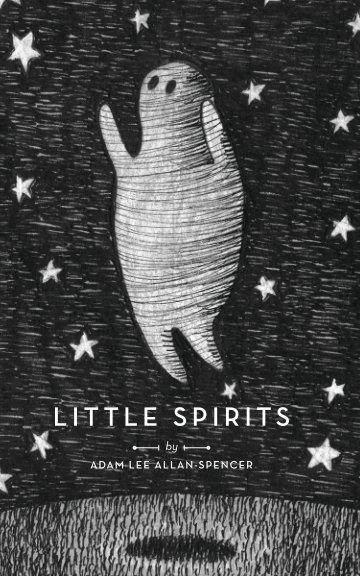 View Little Spirits by Adam Lee Allan-Spencer