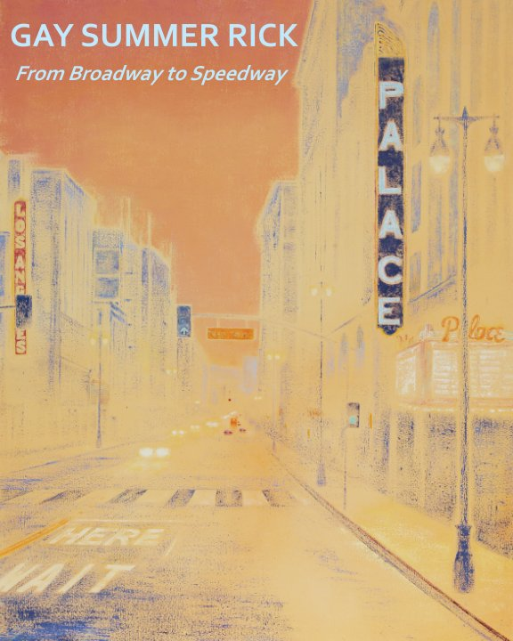 View Broadway to Speedway by Gay Summer Rick