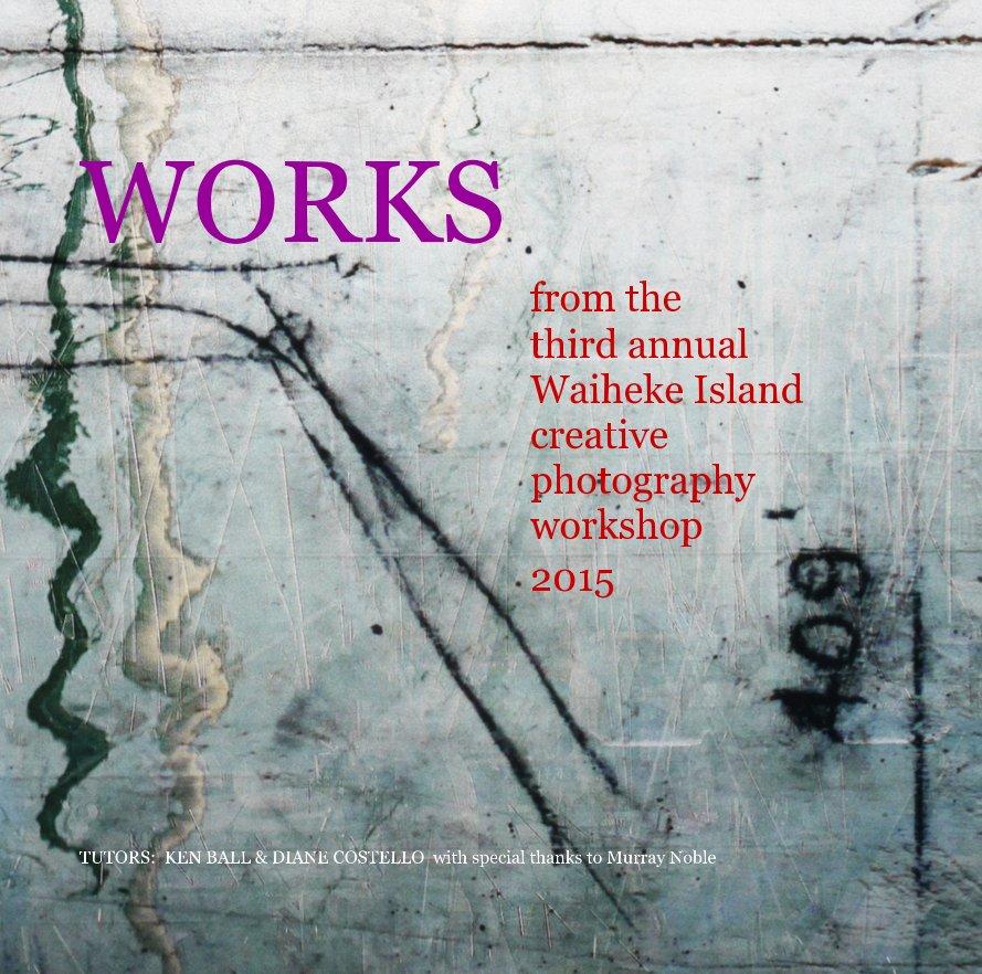 View WORKS by TUTORS: KEN BALL & DIANE COSTELLO