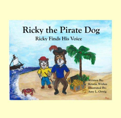 View Ricky the Pirate Dog by Kristin Widun, Amy L. Orwig
