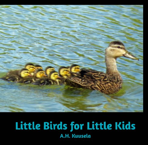 View Little Birds for Little Kids by A. H. Kuusela
