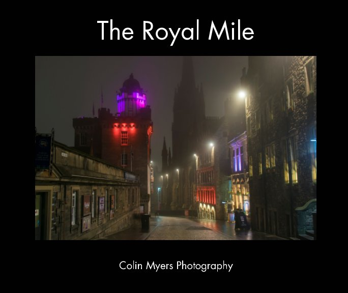 View The Royal Mile by Colin Myers Photography