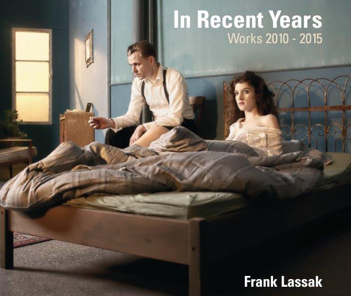 In Recent Years - Softcover Edition nach Frank Lassak / Efacts Photography anzeigen