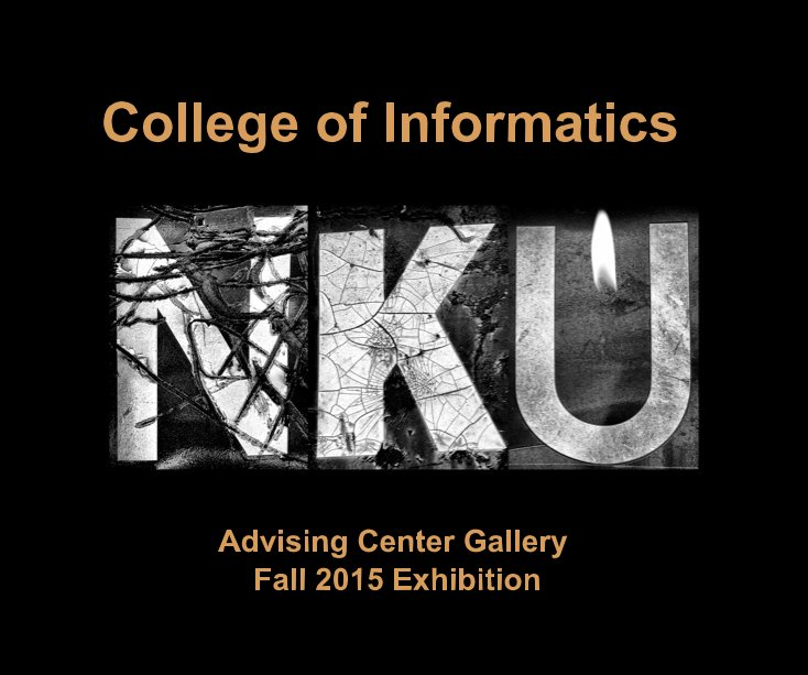 View College of Informatics Advising Center Gallery Fall 2015 Exhibition by J. Michael Skaggs