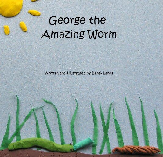 Ver George the Amazing Worm por Derek Lenos