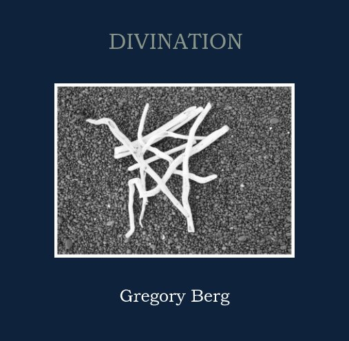 View Divination by Gregory Berg