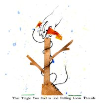 That Tingle You Feel is God Pulling Loose Threads book cover