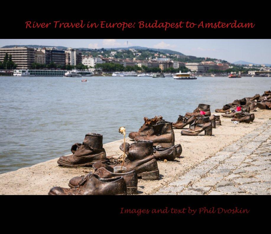 Bekijk River Travel in Europe op Phil Dvoskin
