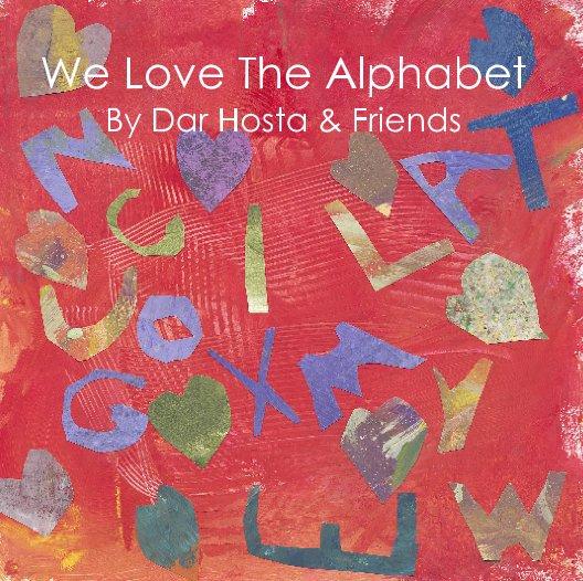View We Love The Alphabet by Dar Hosta