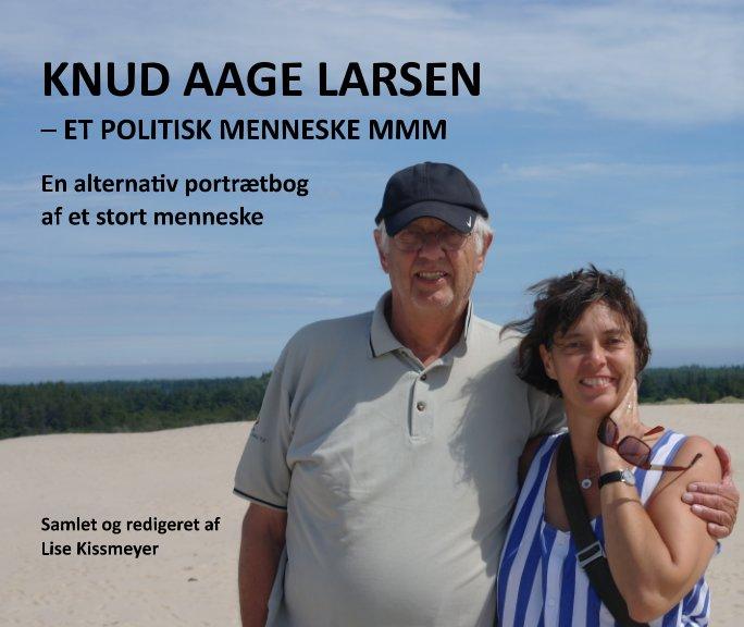 View Knud Aage Larsen by Lise Kissmeyer