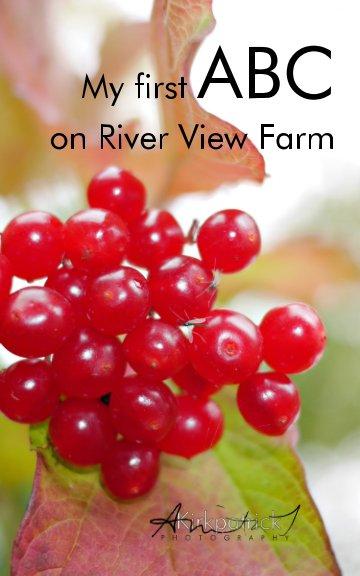 View My first Alphabet on River View Farm by Anita J Kirkpatrick