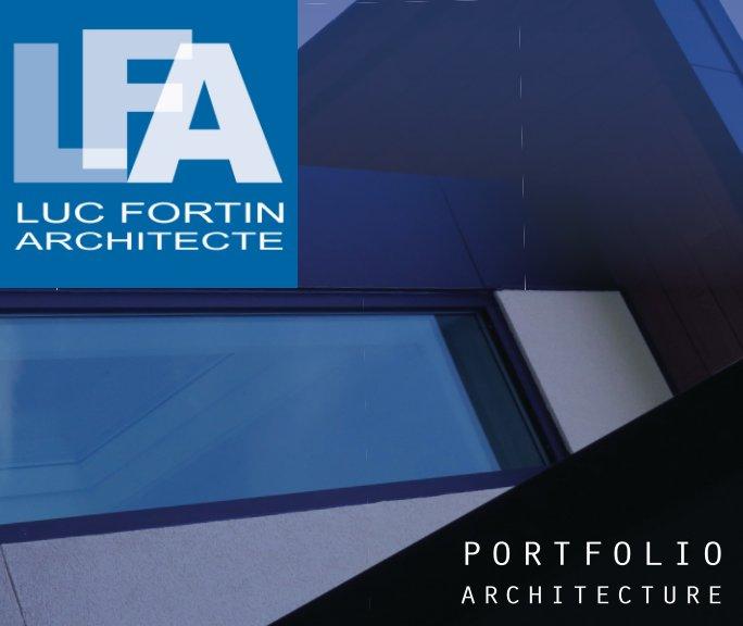 View Portfolio d'architecture by Luc fortin architecte