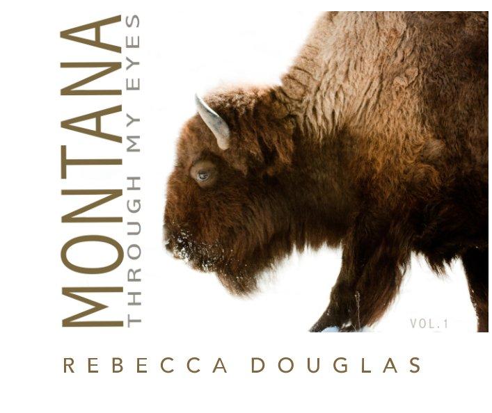View Montana by Rebecca Douglas