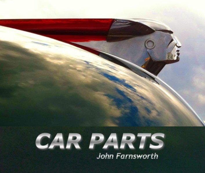 View Car Parts by John Farnsworth