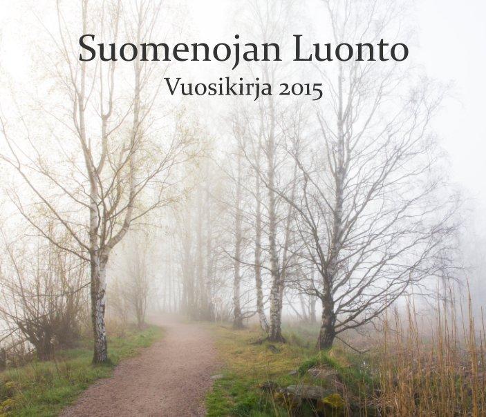 View Suomenojan Luonto - Vuosikirja 2015 by Suomenojan Luonto