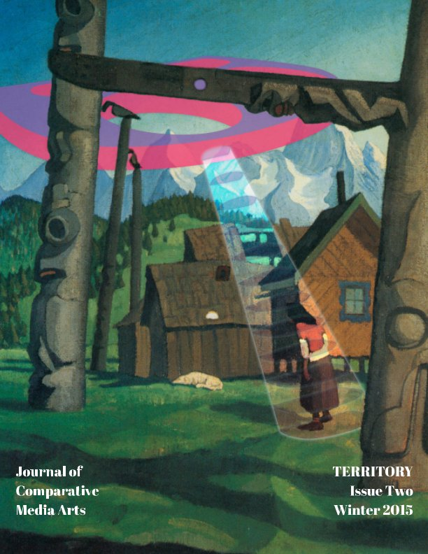 View CMAJournal Issue Two Territory by the Journal of Comparative Media Arts