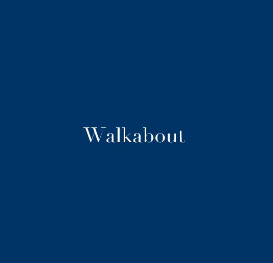 View Walkabout by Joel DeGrand
