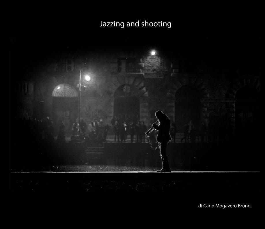Visualizza Jazzing and shooting (premium) di carlo mogavero