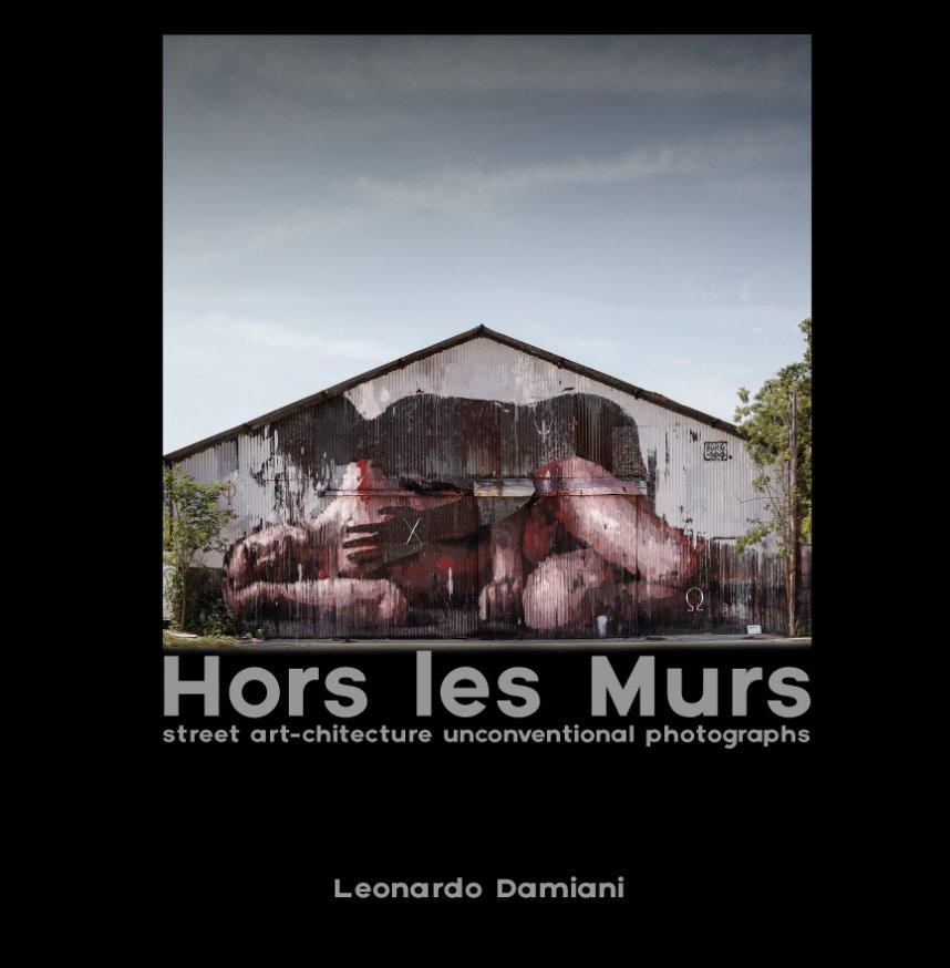 View Hors Les Murs by Leonardo Damiani