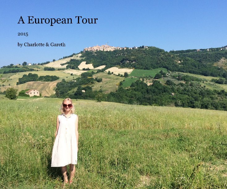 View A European Tour by Charlotte & Gareth
