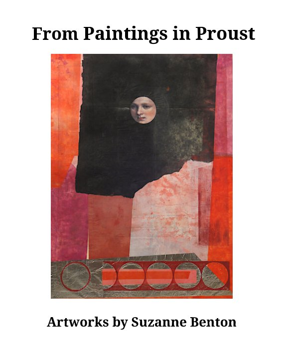 View From Paintings in Proust by Suzanne Benton, Essay by Suzanne Ryan