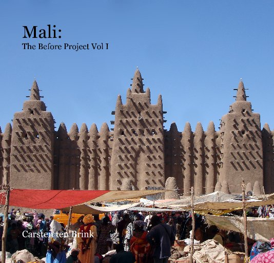 View Mali: The Before Project Vol I by Carsten ten Brink
