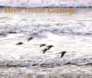 Wren Thrush Getaway book cover