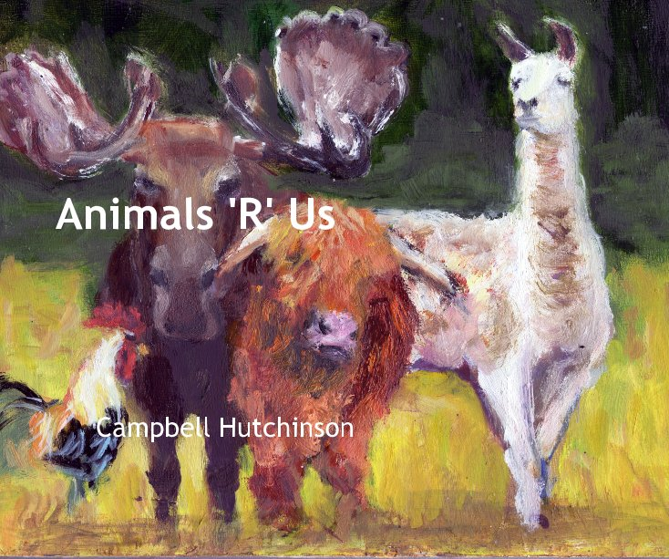 View Animals 'R' Us by Campbell Hutchinson
