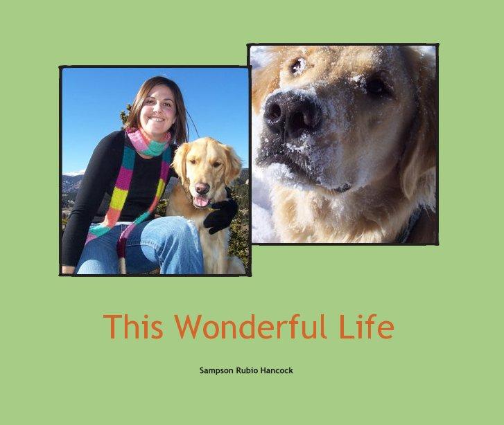 Ver This Wonderful Life por Sampson Rubio Hancock