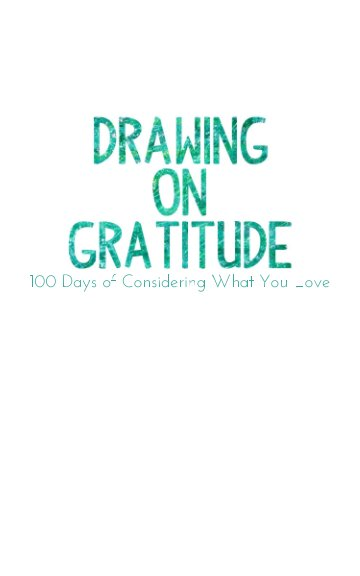 View Drawing on Gratitude by Jessica Hawbaker