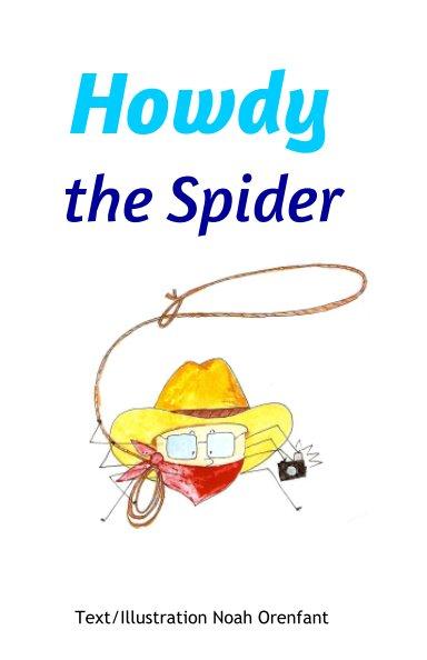 Bekijk Howdy the Spider op Noah Orenfant