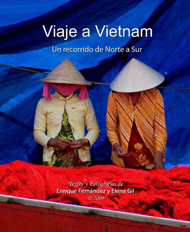 View Viaje a Vietnam by Enrique Fernandez y Elena Gil