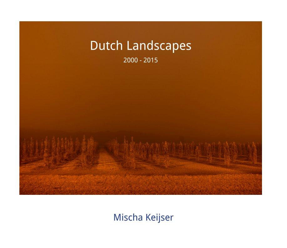 View Dutch Landscapes by Mischa Keijser