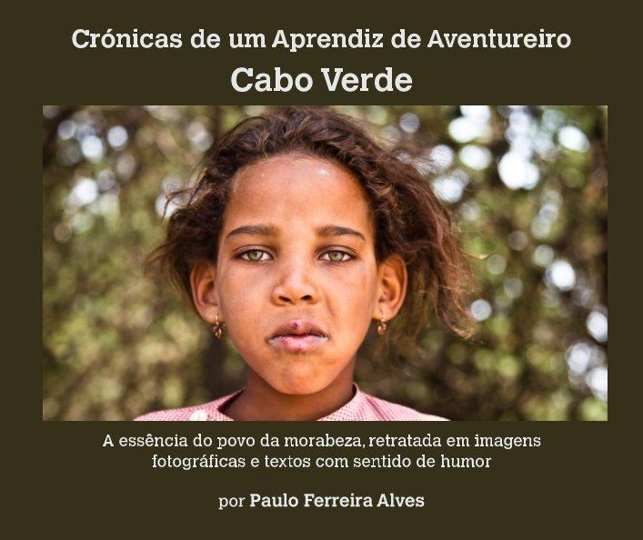 View Crónicas de um Aprendiz de Aventureiro by Paulo Ferreira Alves