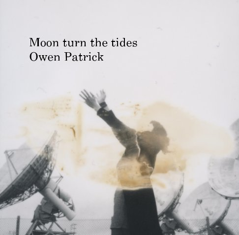 View Moon turn the tides by Owen Patrick