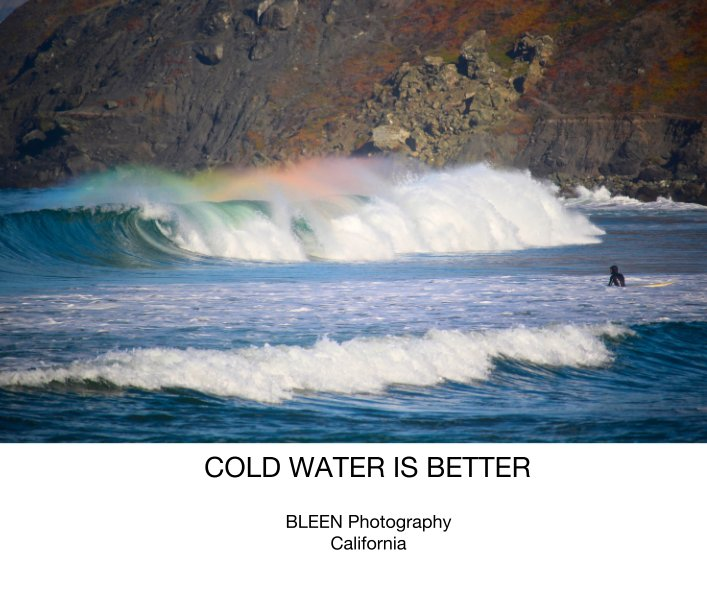 View COLD WATER IS BETTER by BLEEN Photography California