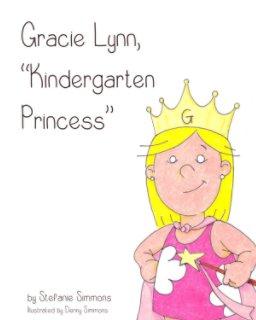 "Gracie Lynn, ""Kindergarten Princess"" book cover"