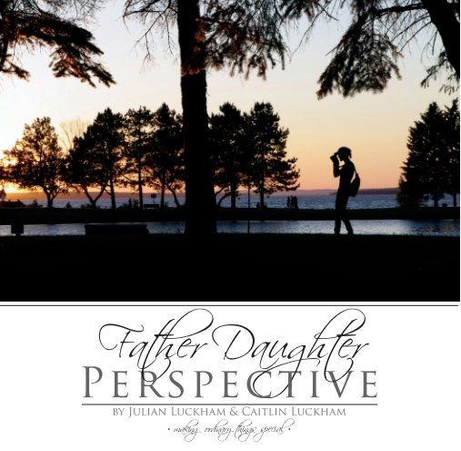 View Father Daughter Perspective by Julian Luckham and Caitlin Luckham