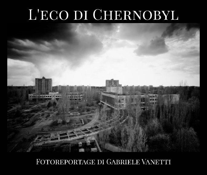L'eco di Chernobyl nach Gabriele Vanetti anzeigen