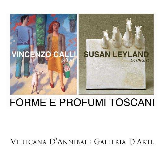 View Forme e Profumi Toscani VINCENZO CALLI pittura SUSAN LEYLAND scultura by DANIELLE VILLICANA D'ANNIBALE