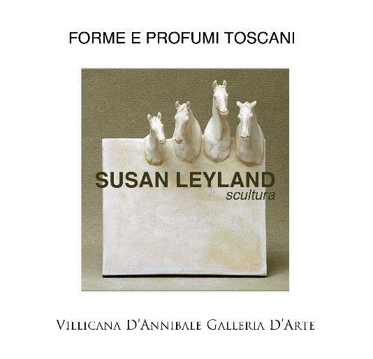 View Forme e Profumi Toscani SUSAN LEYLAND scultura by DANIELLE VILLICANA D'ANNIBALE
