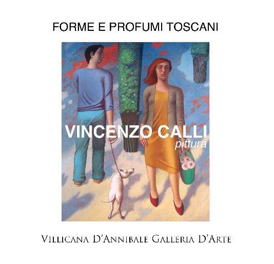 View Forme e Profumi Toscani VINCENZO CALLI pittura by DANIELLE VILLICANA D'ANNIBALE