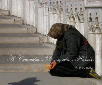 A Contemplative Photographer's Alphabet book cover