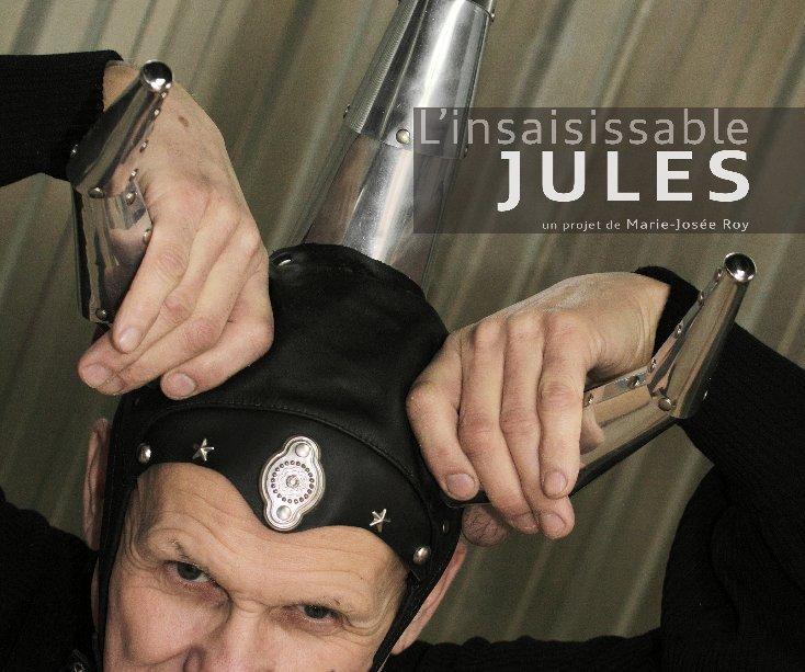 View L'insaisissable Jules by Marie-Josée Roy