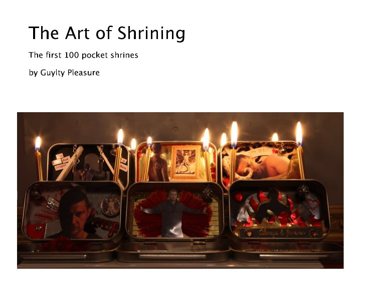 View The Art of Shrining by Guylty Pleasure
