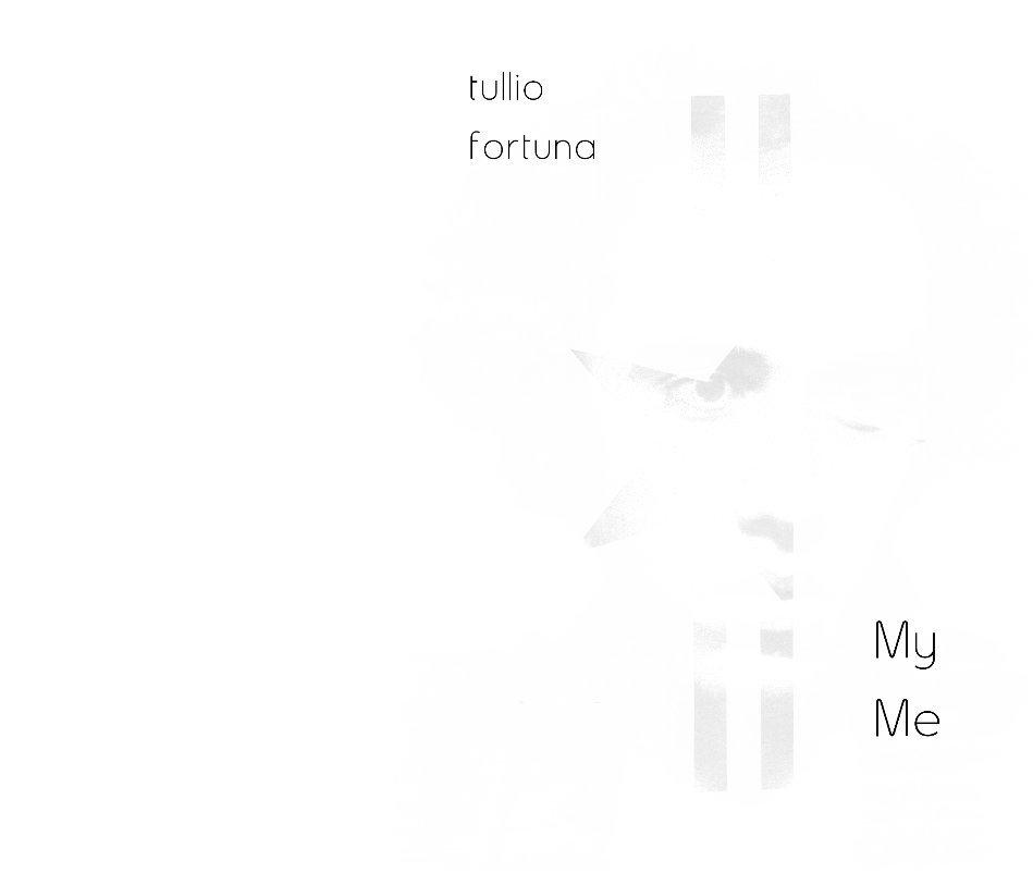 View My me by TULLIO FORTUNA