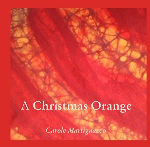 View A Christmas Orange by Carole Martignacco