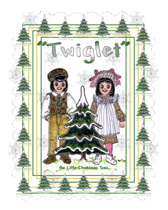 View Twiglet, the Little Christmas Tree by Phyllis Mae Richardson Fisher, Janey Loree Fisher Paschal