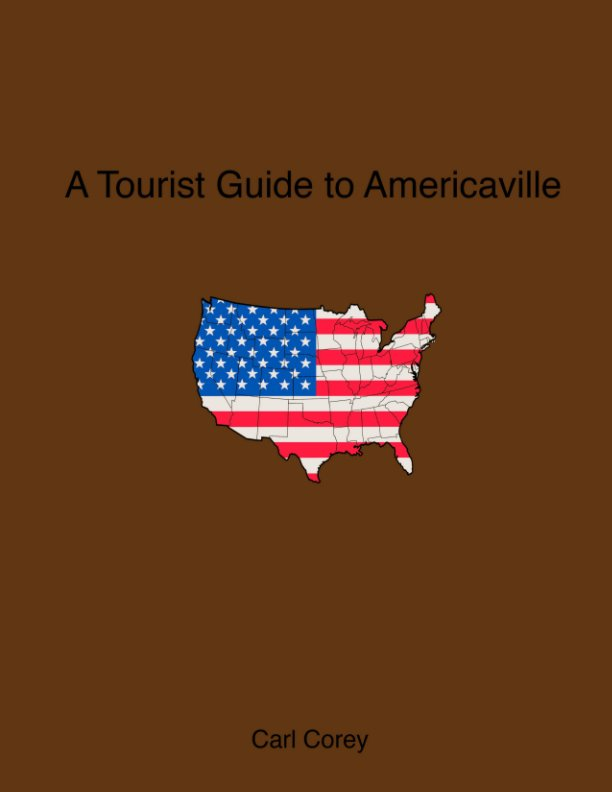 View A Tourist Guide To Americaville by Carl Corey