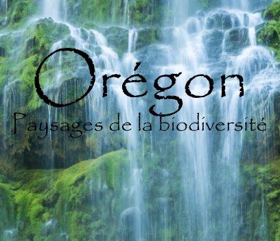 Orégon - Paysages de la Biodiversité book cover